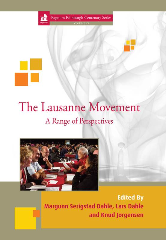 The Lausanne Movement: A Range of Perspectives (Oxford: Regnum Books International, 2014)